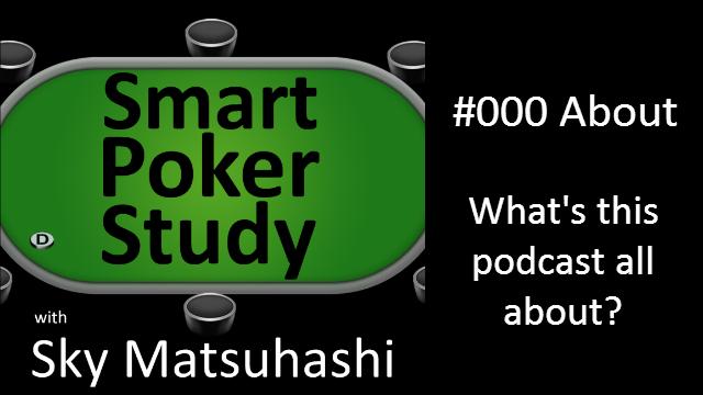 About | Smart Poker Study Podcast #000