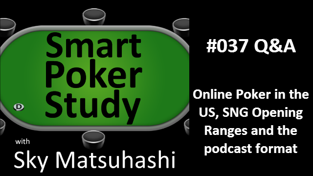 US Online Poker, SNG Ranges & Podcast format | Q&A | #37