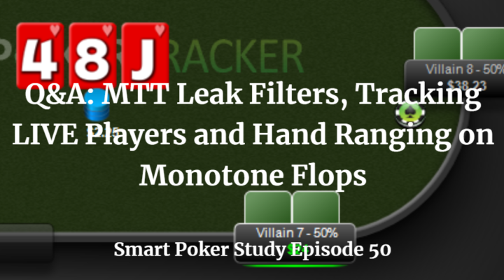 MTT Leak Filters, Tracking LIVE Players and Hand Ranging | Q&A | #50