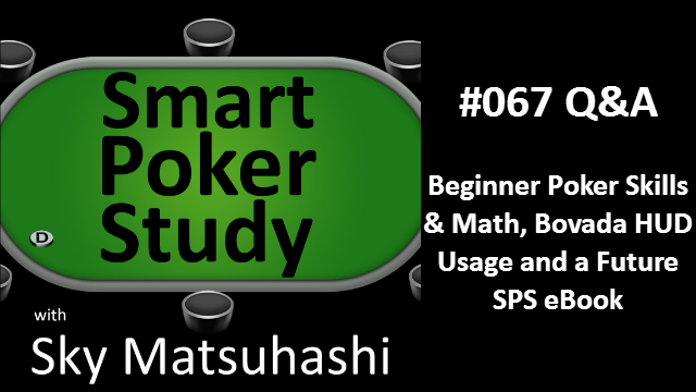 Beginner Poker Skills, Bovada HUD Usage and a Future eBook | Q&A | #67