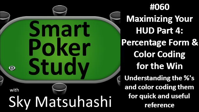 Maximizing Your HUD Part 4: Percentage Form and Color Coding for the Win | Podcast #60