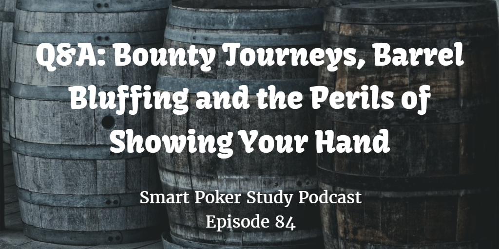 Bounty Tourneys, Barreling and Showing Hands | Q&A | #84