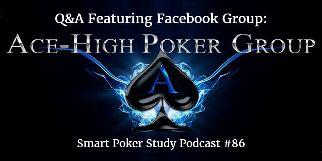 Gaining Poker XP, Bubble Dominance, Blind Stealing, MTT TAG Play, Multiway Equity and ICM Considerations | Q&A | Smart Poker Study Podcast #86