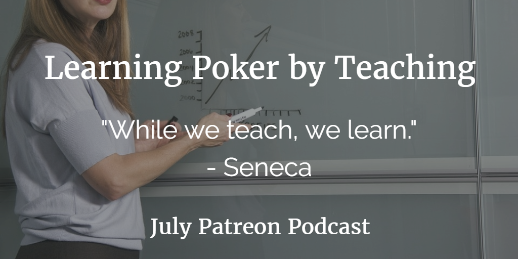 Learning Poker by Teaching | Podcast #114