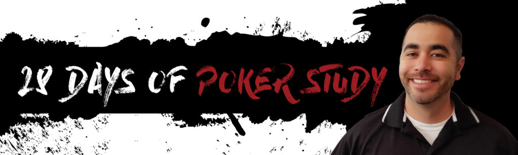 28 Days of Poker Study
