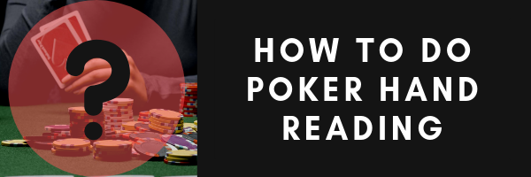 How to do poker hand reading off the felt