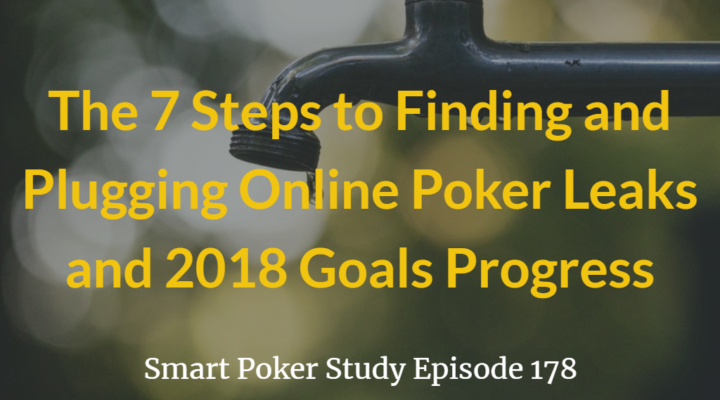 7 Steps to Finding and Plugging Online Poker Leaks | Podcast #178