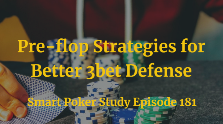 Pre-flop Strategies for Better 3bet Defense | Podcast #181