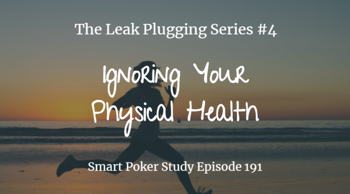 Leak 4: Ignoring Your Physical Health | Podcast #191