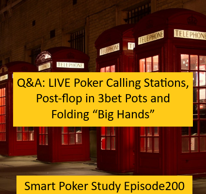 "Q&A: Poker Calling Stations, 3bet Pots Post-flop and Folding ""Big Hands"" 