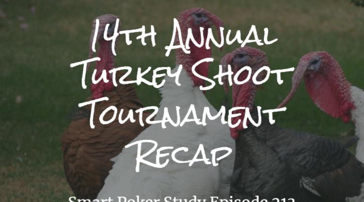 14th Annual Turkey Shoot Tournament Recap | Poker Podcast #213
