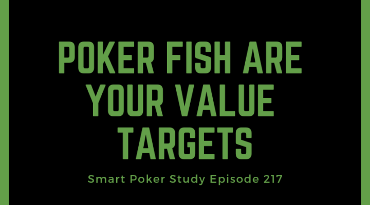 Poker Fish are Your Value Targets | #217