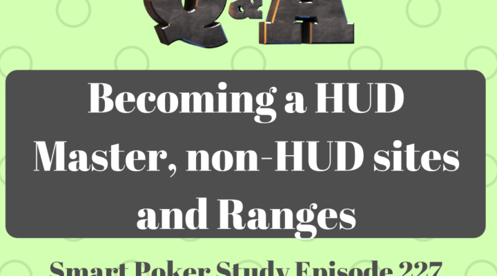 Q&A: Becoming a HUD Master, non-HUD sites and Ranges | #227
