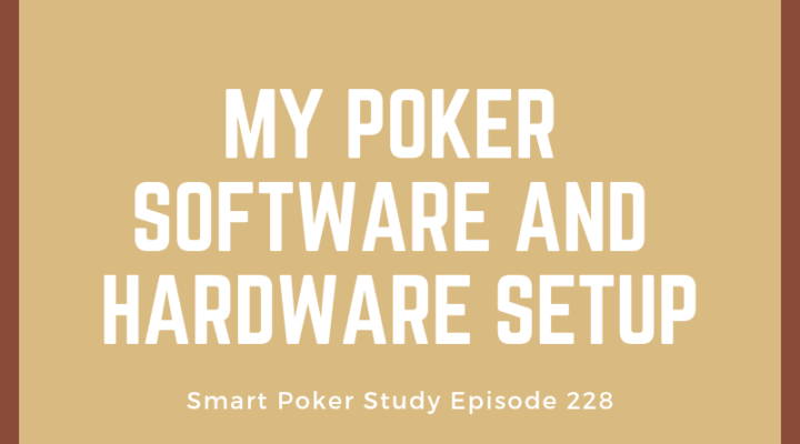 My Poker Software and Hardware Setup | #228