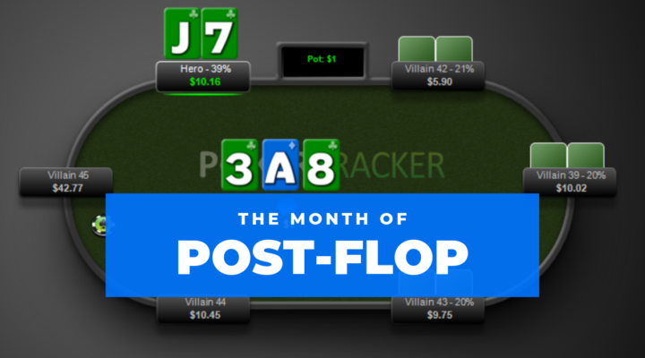 Month of Post-Flop | February 2019