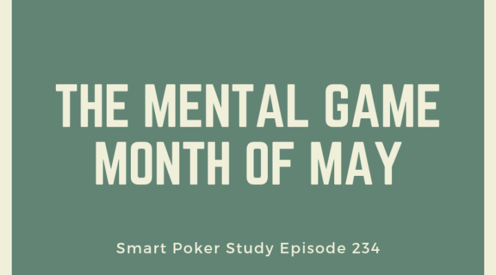 The Mental Game Month of May | Episode 234