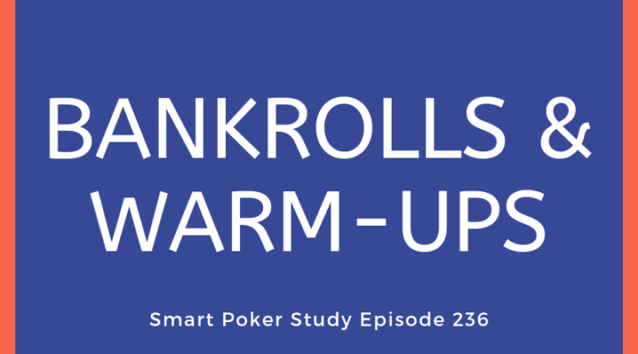 Bankroll Rules and Warm-ups | Podcast #236