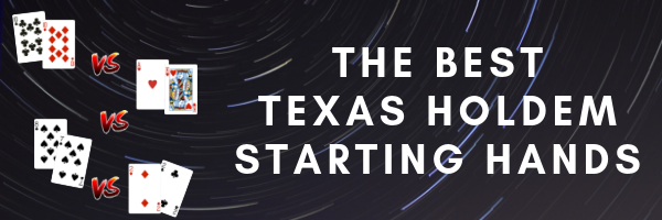 The Best Texas Holdem Starting Poker Hands & Ranges