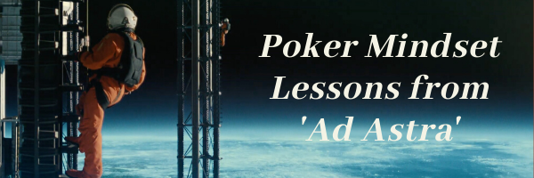 Poker Mindset Lessons Learned from 'Ad Astra' | Podcast #272
