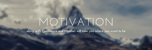 Motivation, Confidence & Mindset: If They Can Do It, I Can Do It